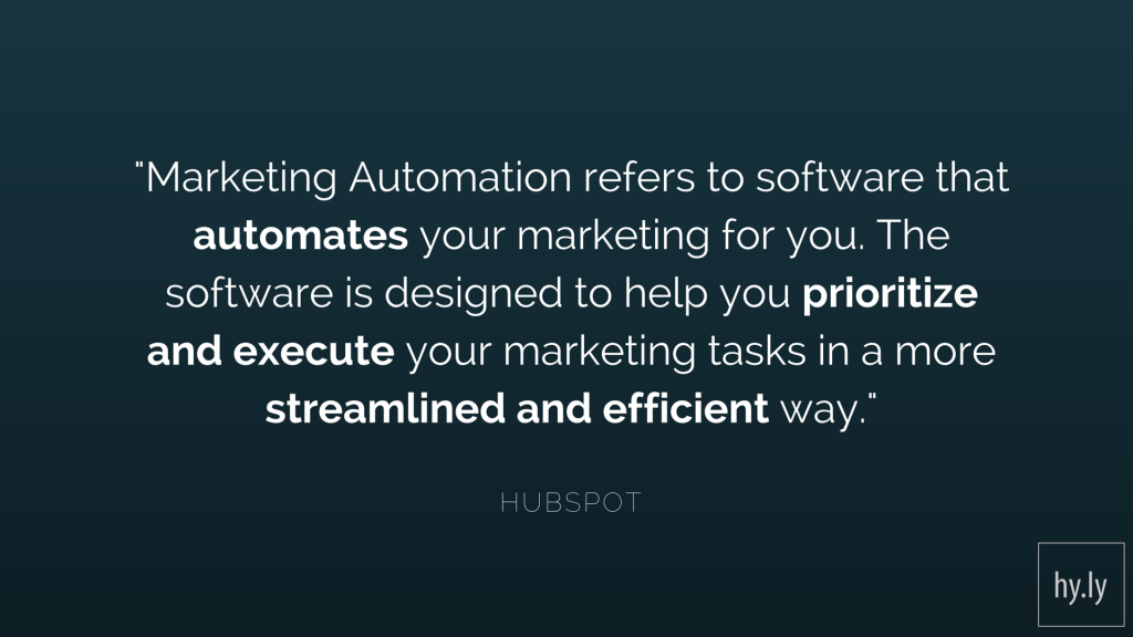 Marketing Automation refers to software that automates your marketing for you. The software is designed to help you prioritize and execute your marketing tasks in a more streamlined and efficient way.